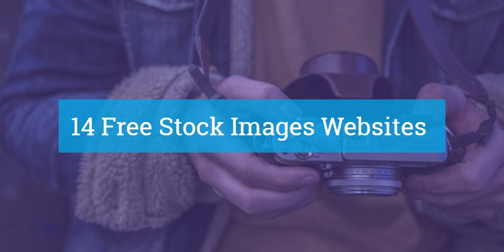 Top 14 Free Stock Images Websites