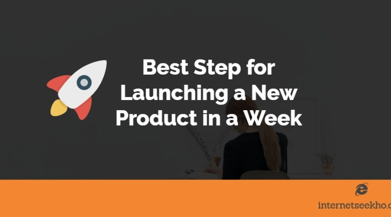 best-step-for-launching-a-new-product-in-a-week