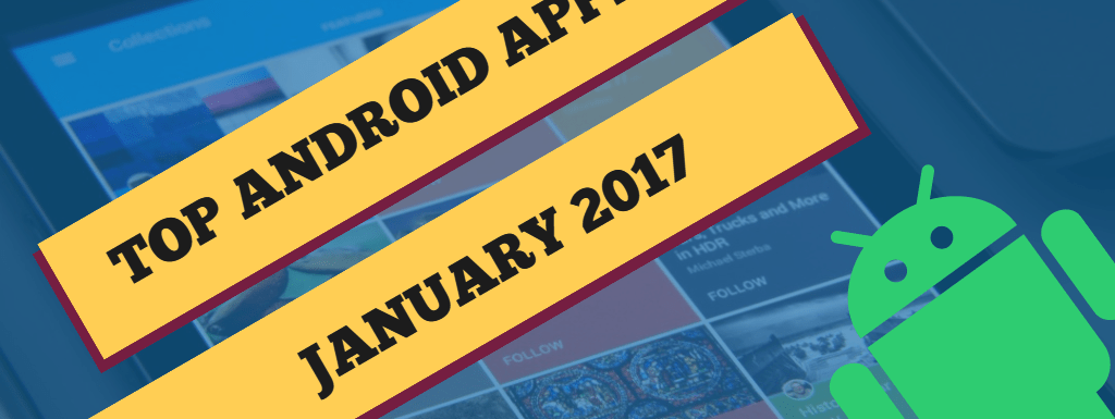 Top 10 Android Apps: January 2017