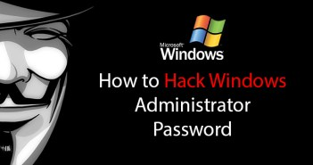 How to hack Windows Administrator Password