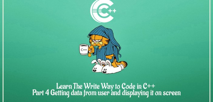 Learn The Write Way to Code in C++   Part 4 Getting data from user and displaying it on screen