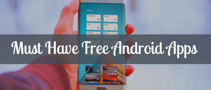 Top 10 Must Have Free Android Apps
