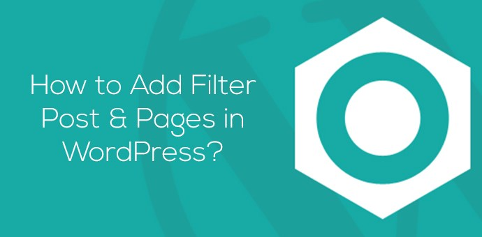 How to Add Filter Post & Pages in WordPress?