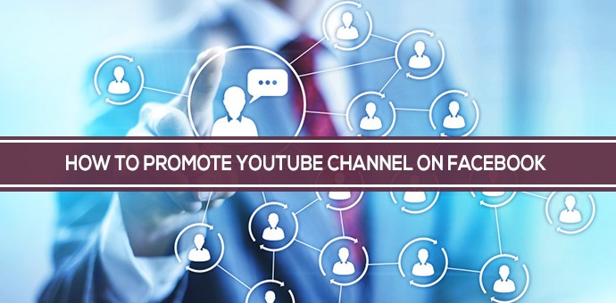 How to Promote Your Youtube Channel on Facebook
