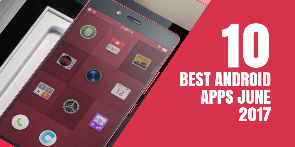 Top Android Apps June 2017