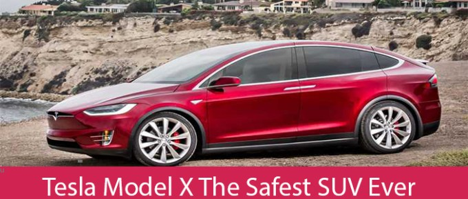 Tesla Model X The Safest SUV Ever