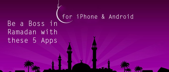 Be a Boss in Ramadan with these 5 Apps