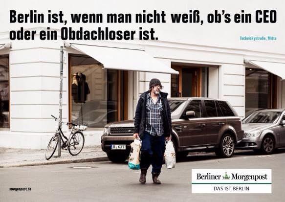 Berlin ist, wenn man nicht weiß, ob's ein CEO oder ein Obdachloser ist.
