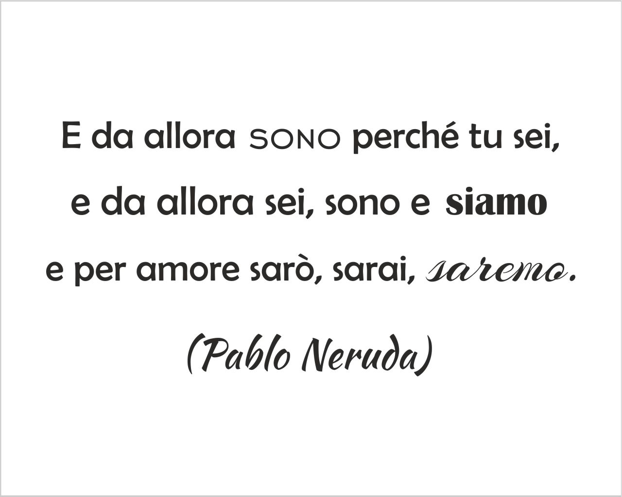 Pablo Neruda Forse Non Essere E Essere Frasi Aforismi
