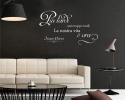 Adesivo murale-Jacques Prevert-la nostra vita è ora