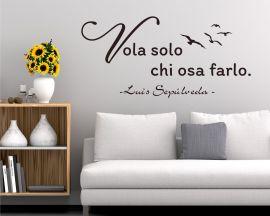 Adesivo murale-Luis Sepulveda-vola solo chi osa farlo