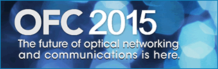 OFC 2015 - The future of optical networking and communications is here
