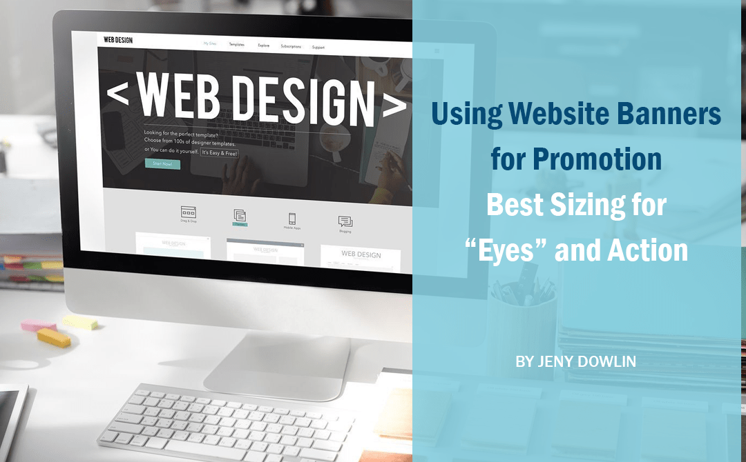 "Using Website Banners for Promotion – Best Sizing for ""Eyes"" and Action"