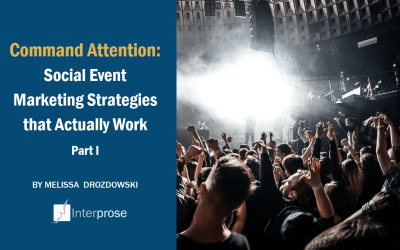 Command Attention: Social Event Marketing Strategies That Actually Work, Part I