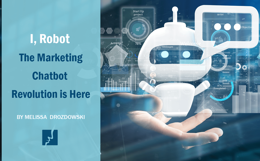 I, Robot – the Marketing Chatbots Revolution is Here