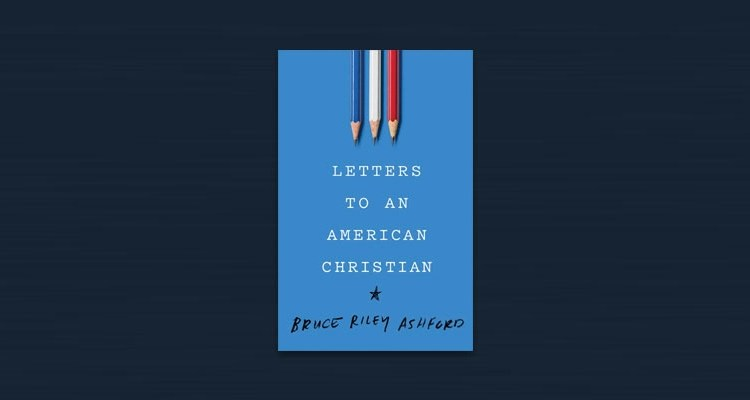 """Enter for a Chance to Win """"Letters to an American Christian"""" by Bruce Riley Ashford"""
