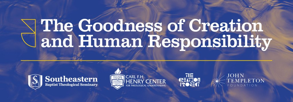 The Goodness of Creation and Human Responsibility