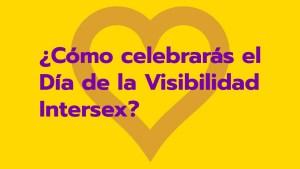 ¿Cómo celebrarás el Día de la Visibilidad Intersex?