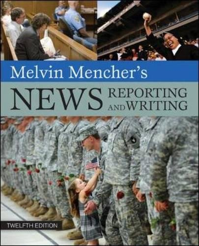 Melvin Menchers News Reporting and Writing - Melvin Mencher's News Reporting and Writing