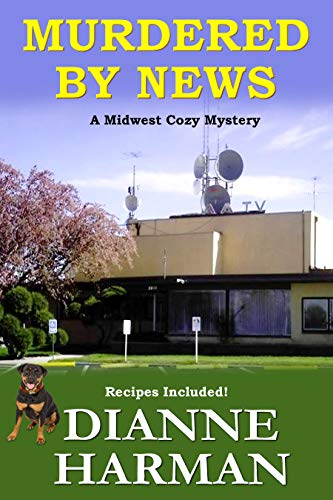 Murdered by News A Midwest Cozy Mystery - Murdered by News: A Midwest Cozy Mystery