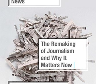 Breaking News The Remaking of Journalism and Why It Matters Now - Breaking News: The Remaking of Journalism and Why It Matters Now