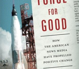 51En00VK+fL - A Force for Good: How the American News Media Have Propelled Positive Change