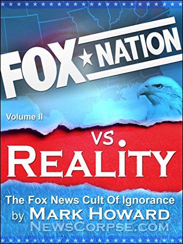 Fox Nation vs. Reality The Fox News Cult of Ignorance - Fox Nation vs. Reality: The Fox News Cult of Ignorance
