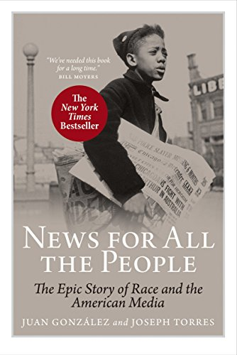 News For All The People The Epic Story of Race and the American Media - News For All The People: The Epic Story of Race and the American Media
