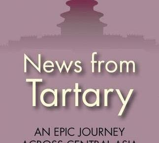 News from Tartary An Epic Journey Across Central Asia Tauris Parke Paperbacks - News from Tartary: An Epic Journey Across Central Asia (Tauris Parke Paperbacks)