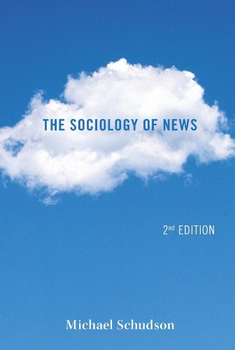 The Sociology of News Second Edition Contemporary Societies - The Sociology of News (Second Edition) (Contemporary Societies)