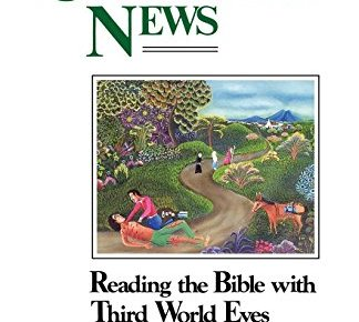 Unexpected News Reading the Bible with Third World Eyes - Unexpected News: Reading the Bible with Third World Eyes