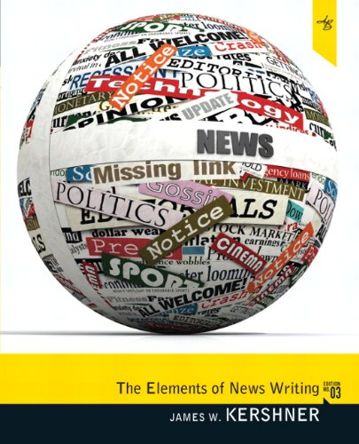 Elements of News Writing 3rd Edition - Elements of News Writing (3rd Edition)