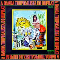 Rogério Duprat - A Banda Tropicalista do Duprat (1968)