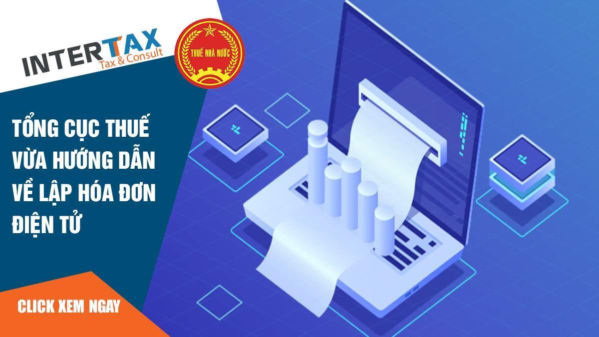 Tổng cục Thuế vừa hướng dẫn doanh nghiệp về lập hóa đơn điện tử 8 - INTERTAX