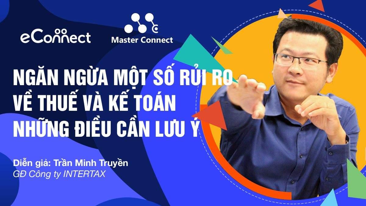 """Anh Trần Minh Truyền, giám đốc INTERTAX được mời làm diễn giả của hội thảo """"""""NGĂN NGỪA MỘT SỐ RỦI RO VỀ THUẾ VÀ KẾ TOÁN – NHỮNG ĐIỀU CẦN LƯU Ý"""" 3 - INTERTAX"""