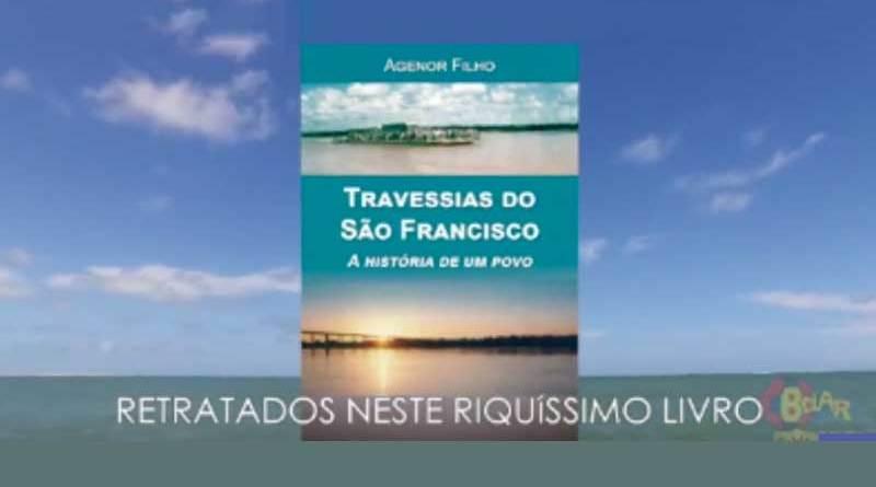 """Lançamento do livro """"Travessias do São Francisco – a história de um povo"""""""