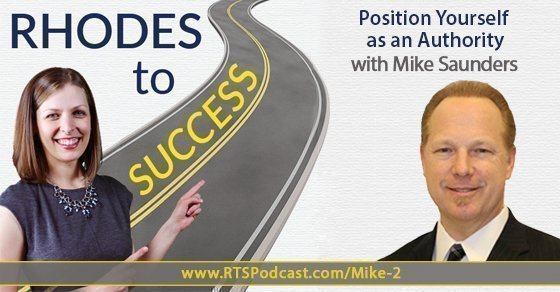 Position Yourself as an Authority with Mike Saunders