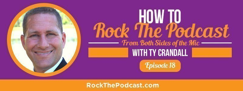 IC018: How To Rock The Podcast From Both Sides Of The Mic with Ty Crandall