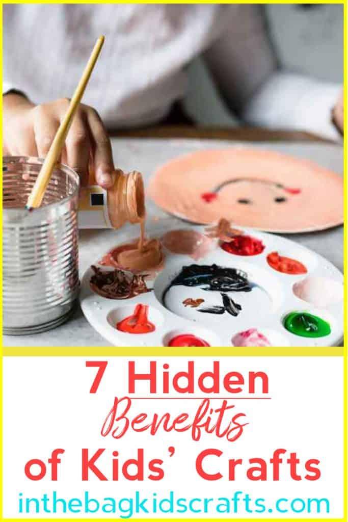7 Hidden Benefits of Crafts for Kids