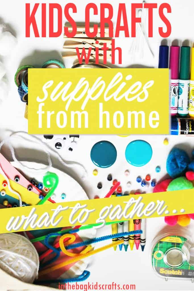 KIDS CRAFTS WITH SUPPLIES FROM HOME