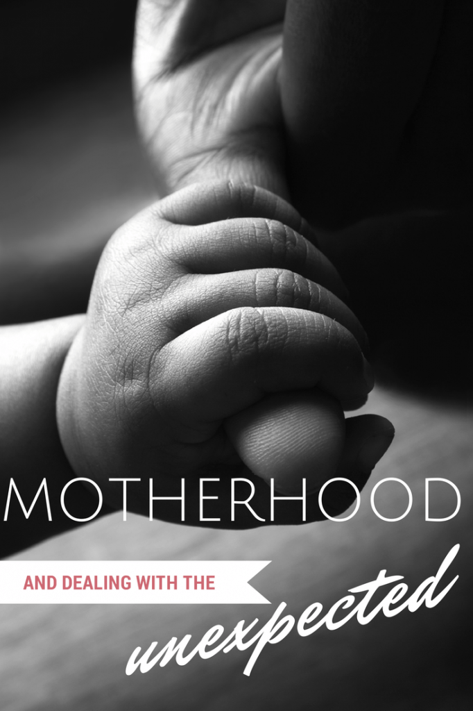 Motherhood and dealing with the unexpected. Lessons I learned in becoming a parent.