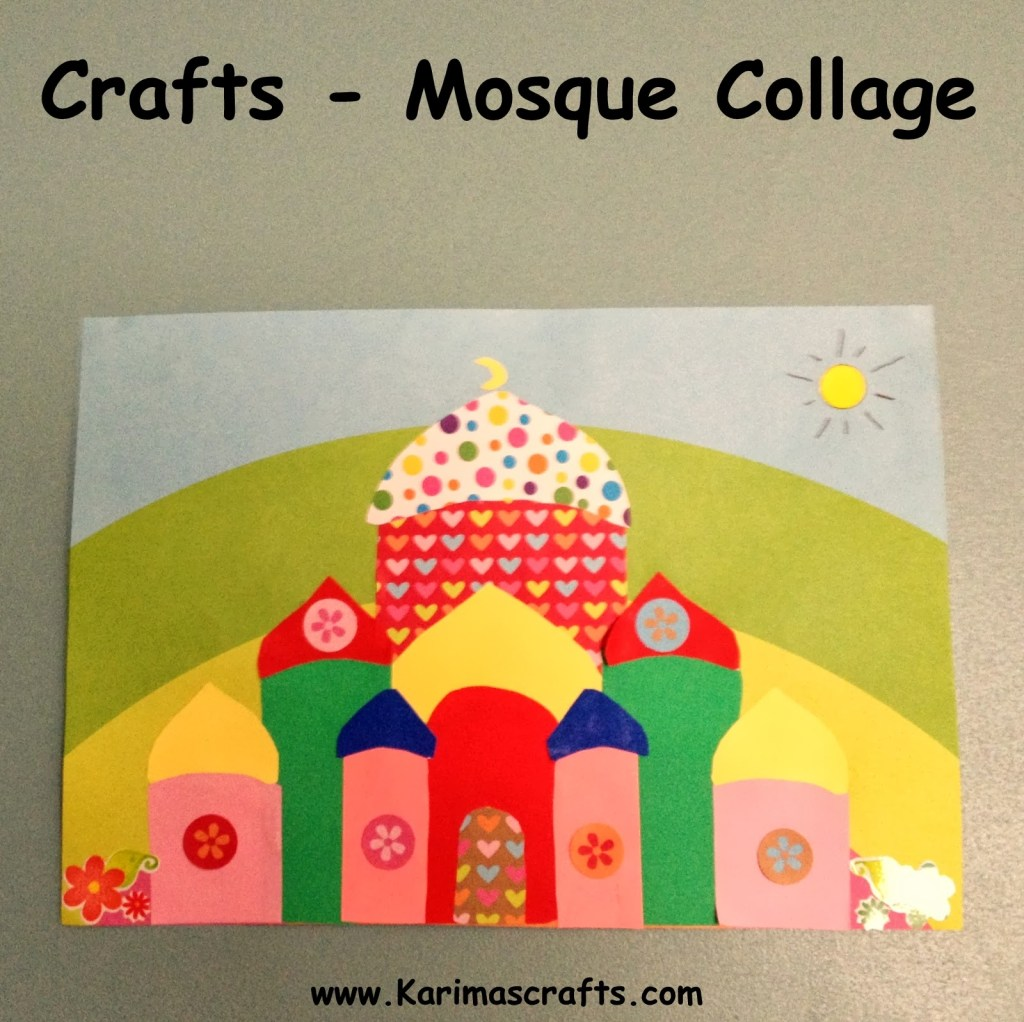 Foam mosque craft collage - great Ramadan craft for kids