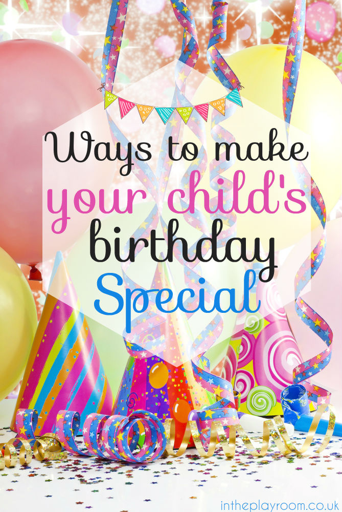 simple ways to make your child's birthday special