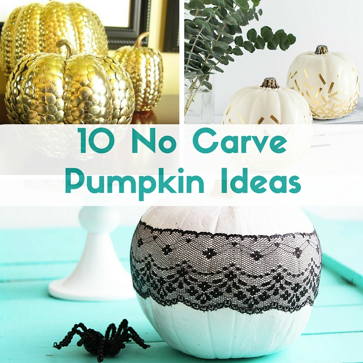 stylish no carve pumpkin ideas