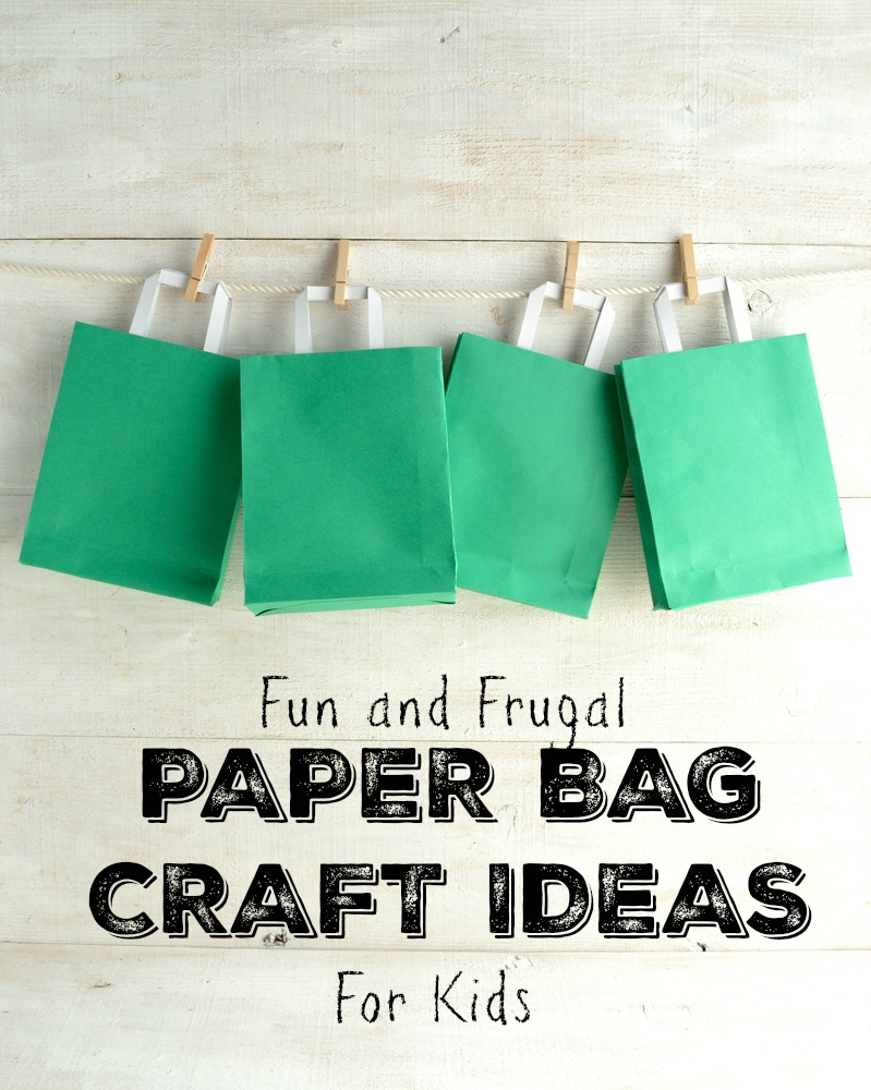 Fun and frugal paper bag craft ideas for kids