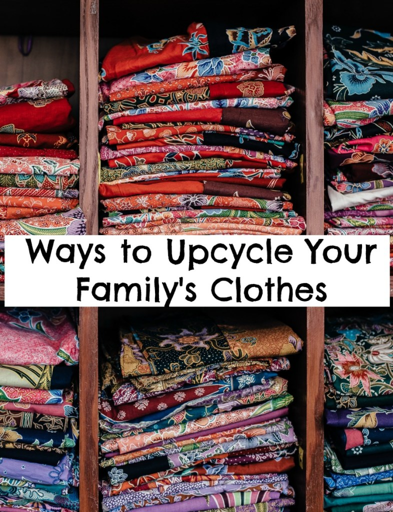 clever ways to upcycle outgrown clothes or worn out clothes