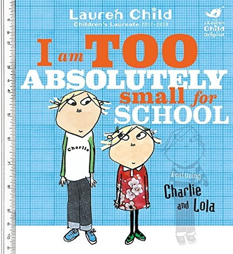 charlie and lola I am absolutely too small for school book