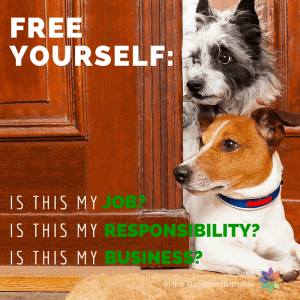 Free yourself! If it's not your job, your responsibility, or your business, ignore it and go play!
