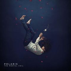 Polaris – The Mortal Coil (2017)