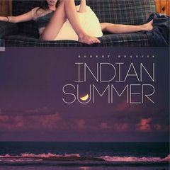 Robert Francis – Indian Summer (2017)